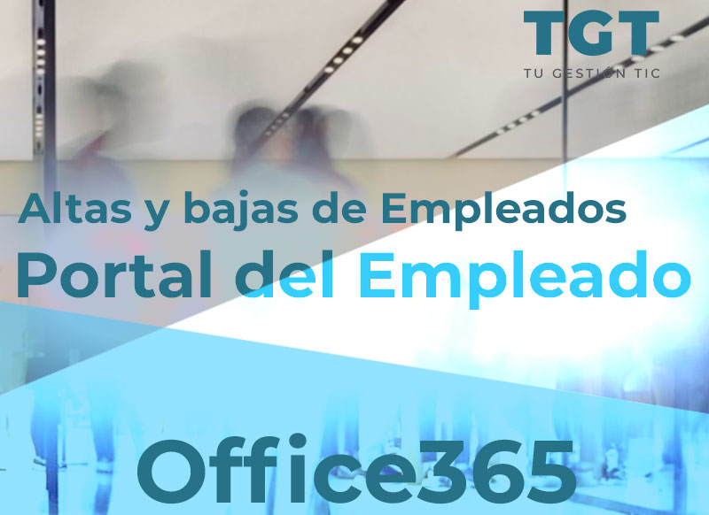 Office 365 Altas y bajas empleado automáticas